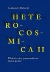 Heterocosmica II. Fikční světy postmoderní české prózy