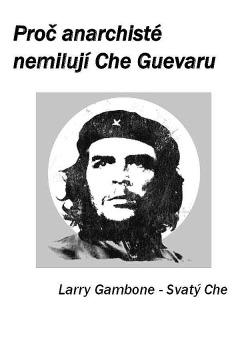 Svatý Che. Proč anarchisté nemilují Che Guevaru obálka knihy