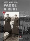 Padre a Rebe - Vojenští duchovní československé zahraniční armády u Tobruku a Dunkerqu