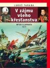 V zájmu všeho křesťanstva: Bitva u Lepanta 1571