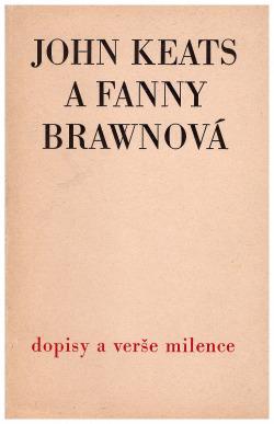 John Keats a Fanny Brawnová - dopisy a verše milence obálka knihy