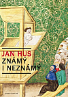 Jan Hus známý i neznámý