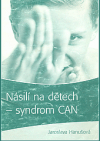Násilí na dětech - syndrom CAN