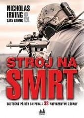Stroj na smrt : skutečný příběh snipera s 33 potvrzenými zásahy obálka knihy