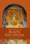 Blázni pro Krista : kulturní dějiny jurodství