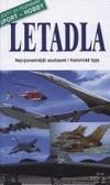 Letadla : nejvýznamnější současné i historické typy