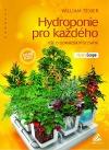 Hydroponie pro každého - Vše o domácím pěstování