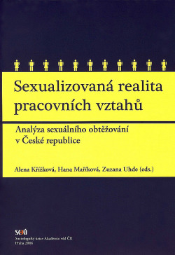 Sexualizovaná realita pracovních vztahů - Analýza sexuálního obtěžování v České republice obálka knihy