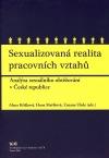 Sexualizovaná realita pracovních vztahů - Analýza sexuálního obtěžování v České republice