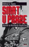 Smrt v Praze: Atentát na Reinharda Heydricha