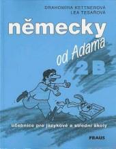 Německy od Adama 2B učebnice pro jazykové a střední školy