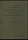 Zeměpisný atlas pro školy střední, ústavy učitelské a školy odborné