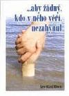 ...aby žádný, kdo v něho věří, nezahynul