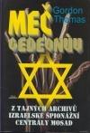 Meč Gedeonův: z tajných archivů izraelské špionážní centrály Mosad obálka knihy