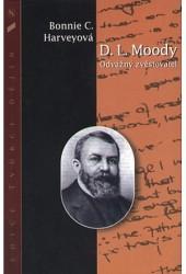 D. L. Moody - Odvážný zvěstovatel