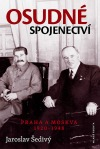 Osudné spojenectví - Praha a Moskva 1920-1948