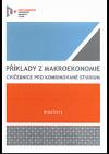 Příklady z makroekonomie : cvičebnice pro kombinované studium