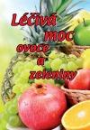 Léčivá moc ovoce a zeleniny