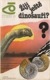 Žijí ještě dinosauři?