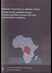 Politické stranictví ve střední Africe: Konžská republika, Rwanda, Burundi, Demokratická republika Kongo a Středoafrická republika obálka knihy