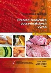 Technologie potravin Přehled tradičních potravinářských výrob