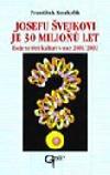 Josefu Švejkovi je 30 milionů let - eseje ze třetí kultury v roce 2001/2002