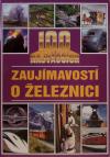 100 najväčších zaujímavostí o železnici
