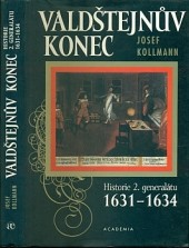 Valdštejnův konec Historie 2. generalátu 1631-1634