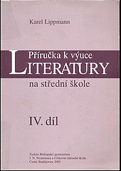 Příručka k výuce literatury na střední škole IV. díl