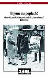 Bijeme na poplach!: Německá publicistika proti nacistickému nebezpečí 1930-1933