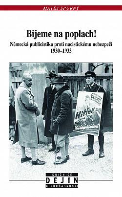 Bijeme na poplach!: Německá publicistika proti nacistickému nebezpečí 1930-1933 obálka knihy