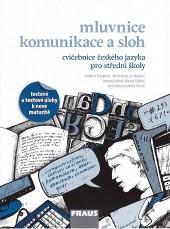 Mluvnice, komunikace a sloh - cvičebnice českého jazyka pro střední školy