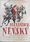 Alexander Něvský a boj ruského národa za nezávislost v XIII.století