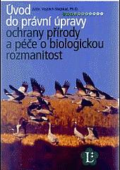Úvod do právní úpravy ochrany přírody a péče o biologickou rozmanitost : právní stav k 1.1.2006 obálka knihy