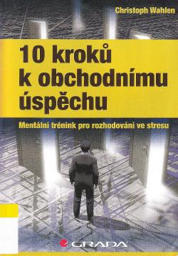 10 kroků k obchodnímu úspěchu - Mentální trénink pro rozhodování ve stresu obálka knihy