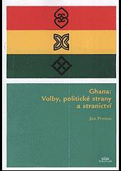 Ghana : volby, politické strany a stranictví obálka knihy