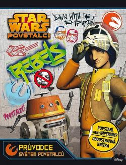 Star Wars - Průvodce světem povstalců a Impéria