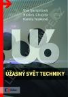 U6: Úžasný svět techniky