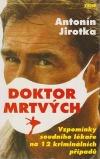 Doktor mrtvých : vzpomínky soudního lékaře na 12 kriminálních případů
