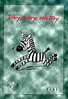 Zebry, zebry, zebřičky