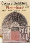 Česká architektura v době posledních Přemyslovců