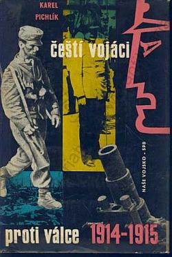 Čeští vojáci proti válce 1914 - 1915 obálka knihy
