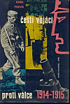 Čeští vojáci proti válce 1914 - 1915