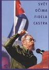 Svět očima Fidela Castra : sborník vystoupení