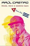 Raúl Castro: Blecha, která si osedlala tygra