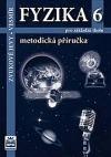 Fyzika 6 pro základní školy - Zvukové jevy - Vesmír - Metodická příručka