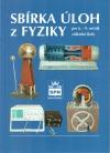 Sbírka úloh z fyziky pro 6. - 9. ročník základní školy