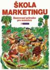 Škola marketingu: ilustrovaný průvodce pro manažery