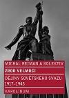 Zrod velmoci - Dějiny Sovětského svazu 1917-1945