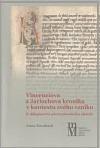 Vinceniova a Jarlochova kronika v kontextu svého vzniku